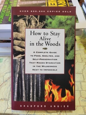 How to Stay Alive in the Woods Bradford Angier