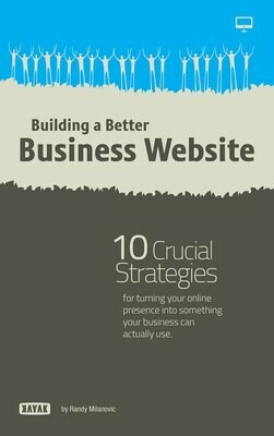 Better Business Websites: 10 Crucial Strategies