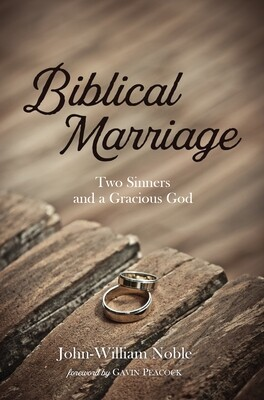 Biblical Marriage: Two Sinners and a Gracious God