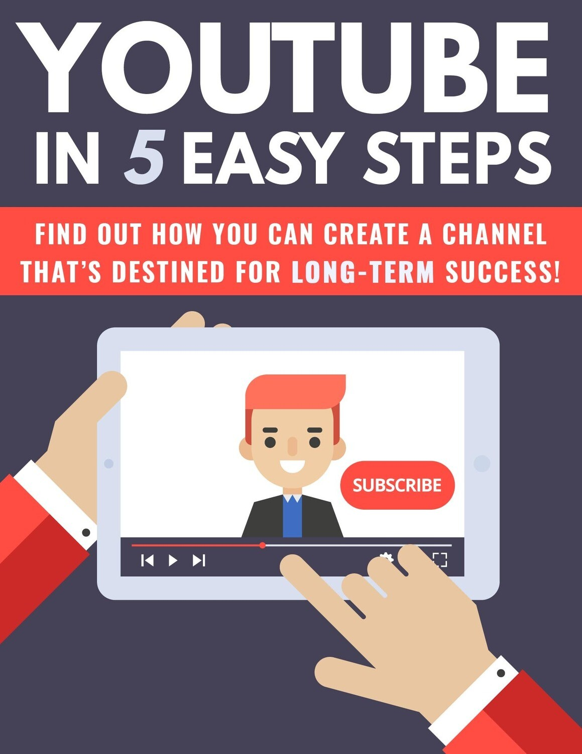 How To Maximize YouTube Channel In 5 Easy Steps eBook