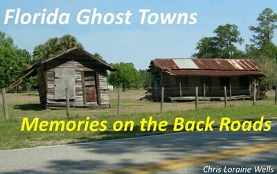Florida Ghost Towns - Memories on the Back Roads DVD