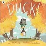 Duck by Meg McKinlay and Nathaniel Eckstrom