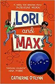 Lori and Max by Catherine O'Flynn