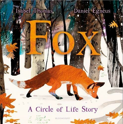 Fox: A Circle of Life Story by Isabel Thomas and Daniel Egneus  (grief )