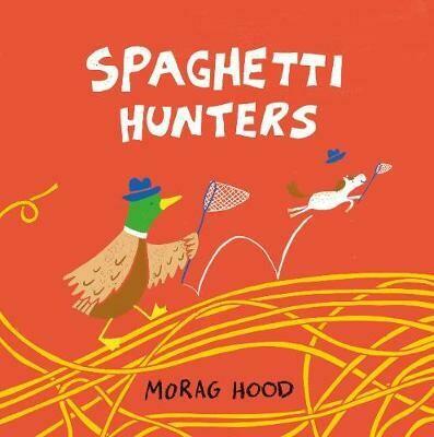 Spaghetti Hunters by Morag Hood (Hardback)
