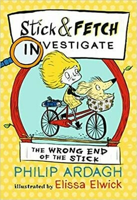 Stick and Fetch: The Wrong End of the Stick by Philip Ardagh and Elissa Elwick (few marks on cover)