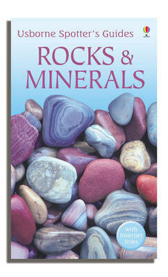 Rocks and Minerals: Usbourne Spotters Guide