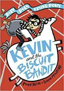 Kevin and the Biscuit Bandit by Philip Reeve and Sarah McIntyre