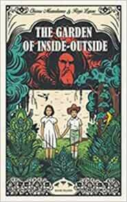 The Garden of Inside-Outside by Chira Mezzalama and Regis Lejoonc