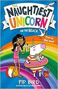 Naughtiest Unicorn on the Beach by Pip Bird and David O'Connell (few creases on cover)