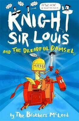 Knight Sir Louis and the Dreadful Damsel by The Brother McLeod
