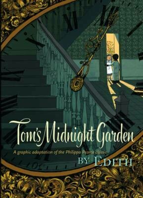 Tom's Midnight Garden: A graphic novel of Phillip Pearce's classic by Edith (some marks on cover)