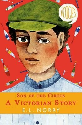 Son of the Circus: A Victorian Story E.L. Norry