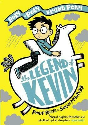 The Legend of Kevin by Philip Reeve and Sarah McIntyre (hardback Signed edition)