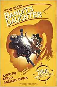 Bandit's Daughter (True Adventures: China by Simon Mason