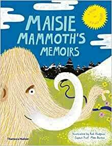 Maisie Mammoth's Memoirs: A Guide to Ice Age Celebs, professor Mike Benton and Rob Hodgson