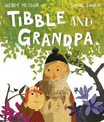 Tibble and Grandpa by Wendy Meddour and Daniel Egneus