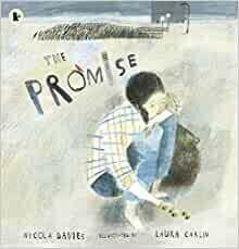 The Promise by Nicola Davies and Laura Carlin