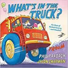 What's in the Truck? by Philip Ardagh and Jason Chapman