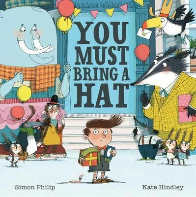 You Must Bring a Hat by Simon Philip and Kate Hindley