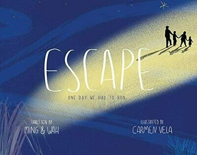 Pre-order: Escape: One Day We Had to Run by Ming and Wah and Carmen Vela