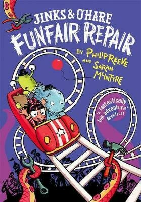 Jinks and O'Hare Funfair Repair by Phillip Reeve and Sarah McyIntyre