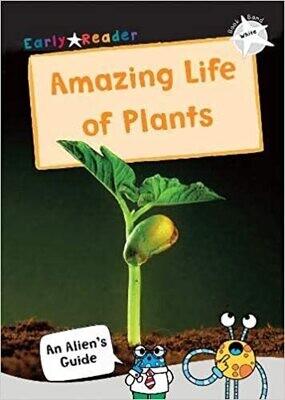 The Amazing Life of Plants (White: Maverick Early Reader)