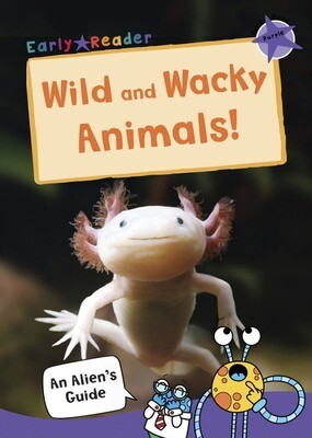 Wild and Wacky Animals (Purple level Early Reader)