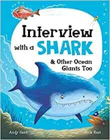 Interview with a Shark - and other Ocean Giants Too by Andy Seed