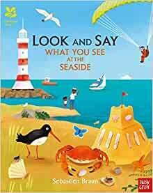 Look and Say What you See at the Seaside (2 to 6 years) by Sebastien Braun