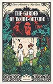 The Garden of Inside-Outside by Chiara Mezzalama and Regis Lejonc