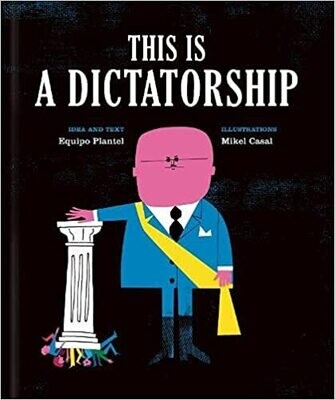 This is Dictatorship by Equipo Plantel and Mikel Casal