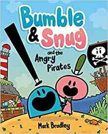 Bumble and Snug: and the Angry Pirates by Mark Bardley