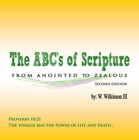 ABC's of Scripture: from anointed to zealous.