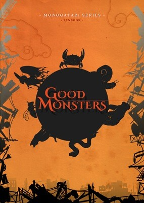 Fanbook Monogatari 'GOOD MONSTERS' [Édition Physique]