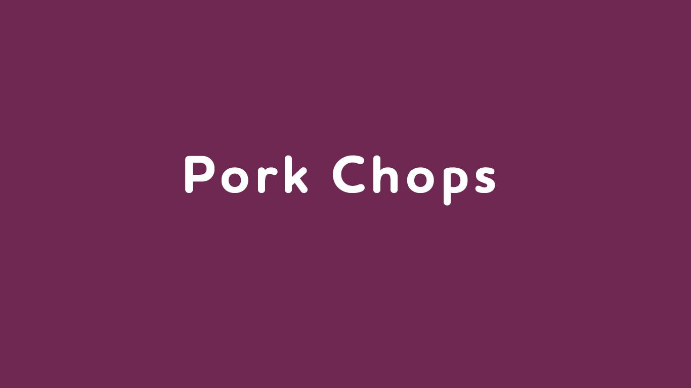 Mar. 11: Pork Chops