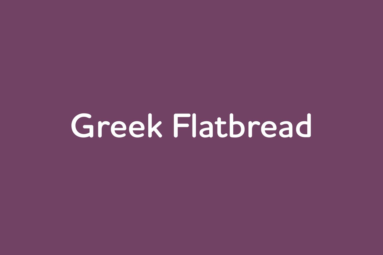 May 20: Greek Flatbread