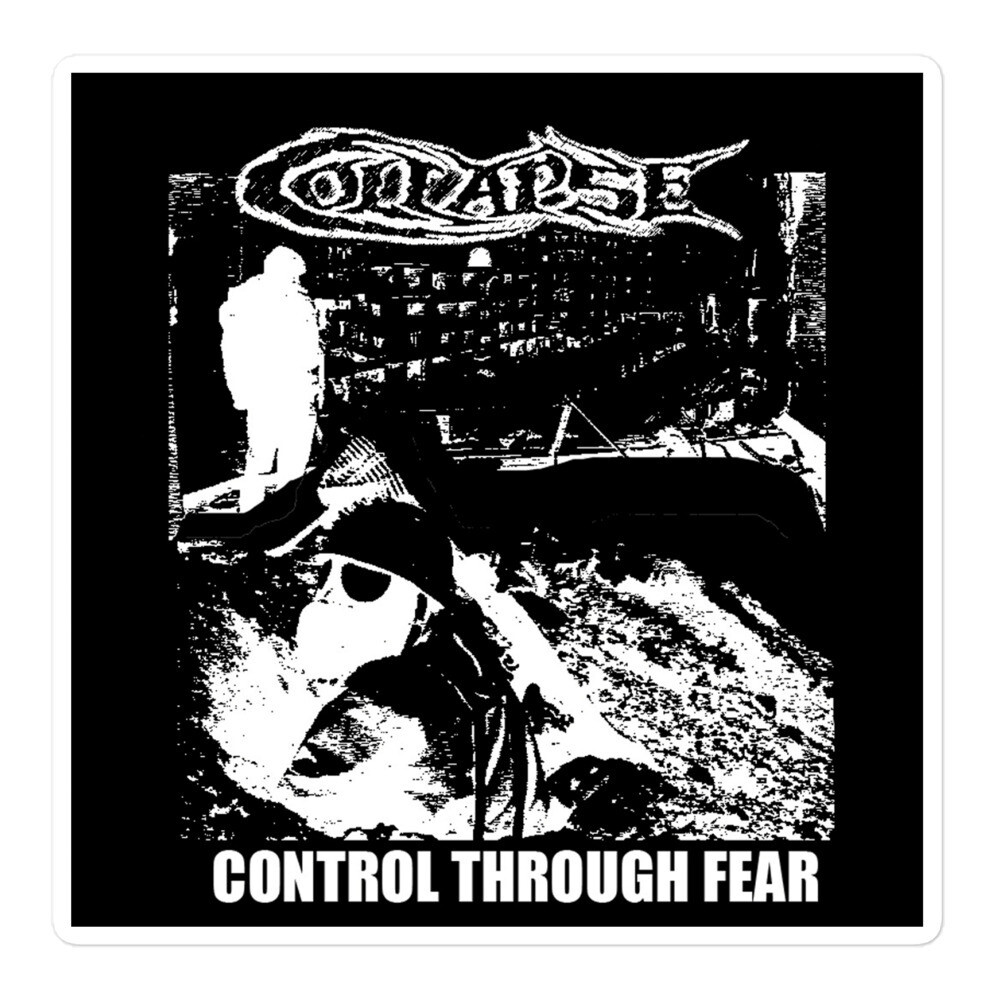 Collapse - Control Through Fear Sticker - ***CANADA DAY SALE***