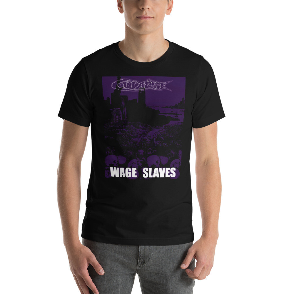 Collapse-Wage Slaves-T-Shirt - ***CANADA DAY SALE***
