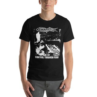 Collapse-Control Through Fear-T-Shirt - ***CANADA DAY SALE***