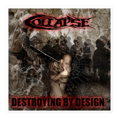 Collapse - Destroying By Design Sticker ***Canada Day Sale***