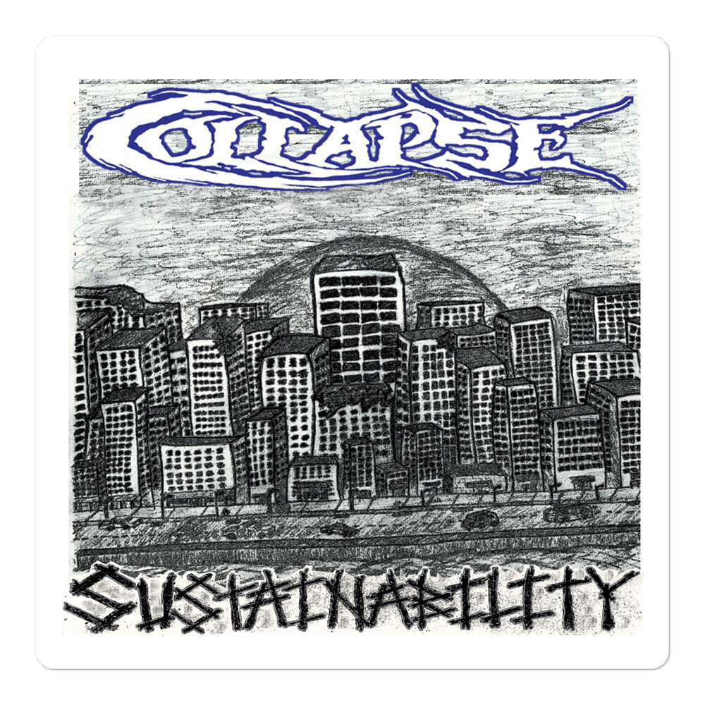 Collapse - Sustainability Sticker ***Canada Day Sale***