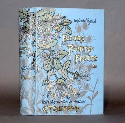 FRAIPONT, Gustave.- Fleurs, Plantes, Fruits, (1900).