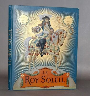 TOUDOUZE & LELOIR (illustrateur).- Le Roy Soleil, 1904. 40 grandes et belles illustrations en couleurs en premier tirage.