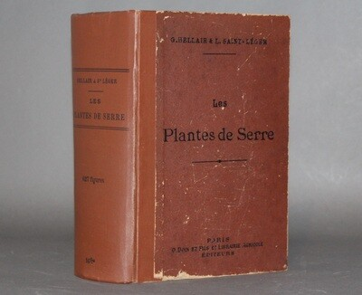 BELLAIR & SAINT-LÉGER.- Les Plantes de serre, 1900.