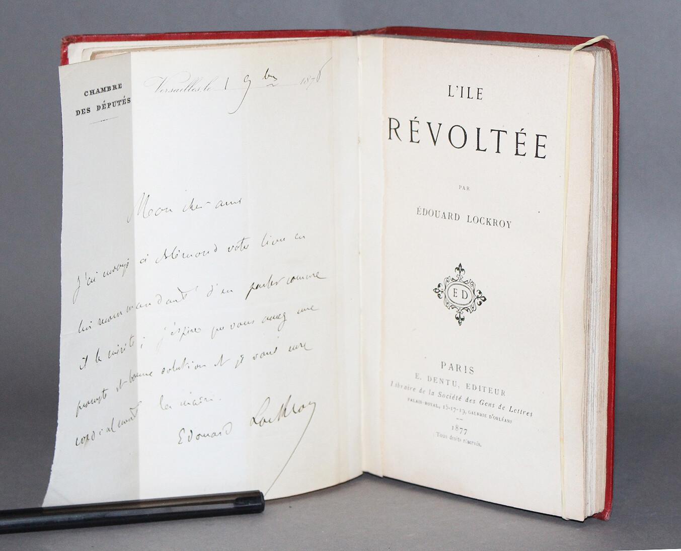 LOCKROY.- L'Ile révoltée, 1877. Édition originale. Bon exemplaire enrichi d'une lettre autographe manuscrite de l'auteur à l'en-tête de la Chambre des députés.