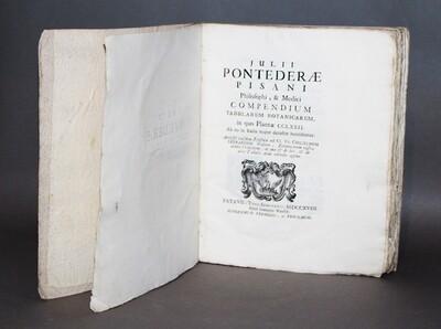 PONTEDERA.- Compendium Tabularum Botanicarum, in quo Plantae CCLXXII ab eo in Italia nuper detectae recensentur, 1718. Flore de l'Italie Cisalpine. Plus de 250 plantes décrites pour la première fois.