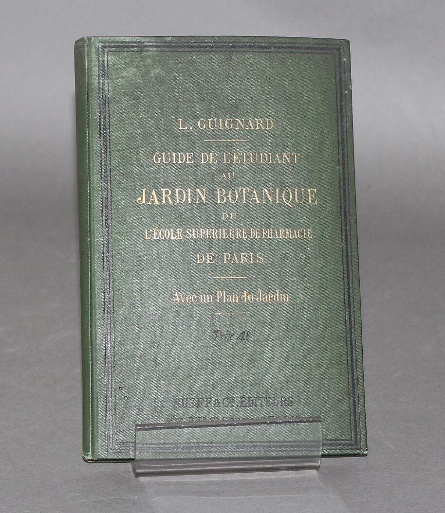 GUIGNARD.- Guide de l'étudiant au jardin botanique de l'École supérieure de Pharmacie de Paris, 1890