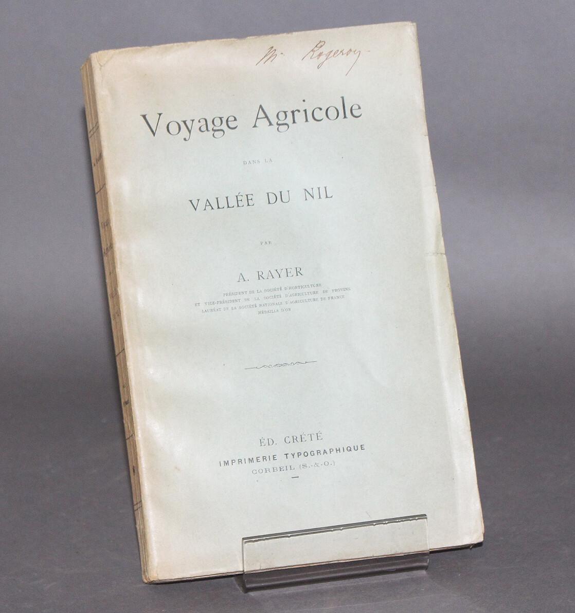 RAYER.- Voyage agricole dans la vallée du Nil.- 1902. Édition originale.