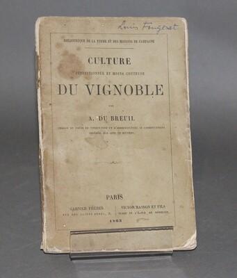 DU BREUIL.- Culture perfectionnée et moins couteuse du Vignoble, 1863. Édition originale.